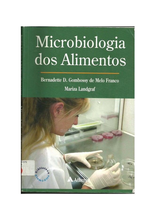 Microbiologia dos Alimentos  Bernadette D.  Gombossy de Melo Franco Mariza Landgraf