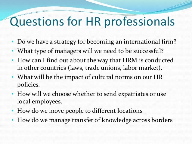 The host country effects influence HRM in the multinational enterprise
