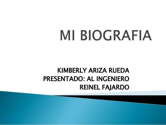 KIMBERLY ARIZA RUEDAPRESENTADO: AL INGENIERO          REINEL FAJARDO