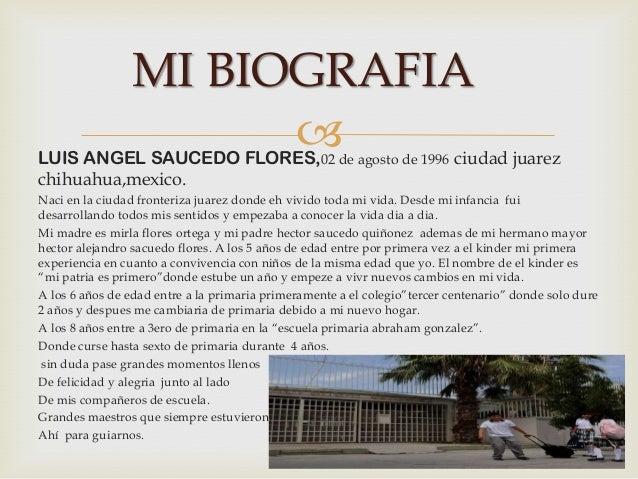 LUIS ANGEL SAUCEDO FLORES,02 de agosto de 1996 ciudad juarezchihuahua,mexico.Naci en la ciudad fronteriza juarez donde eh...