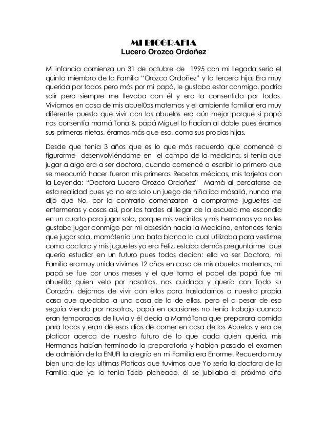 MI BIOGRAFIA Lucero Orozco Ordoñez Mi infancia comienza un 31 de octubre de 1995 con mi llegada seria el quinto miembro de...