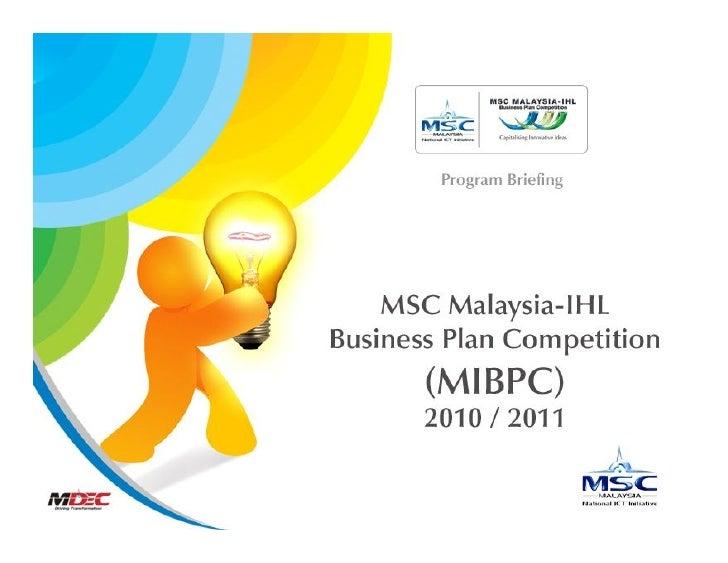 AGENDA   • MSC Malaysia - IHL   Business Plan Competition   2010/2011 • Video Presentation