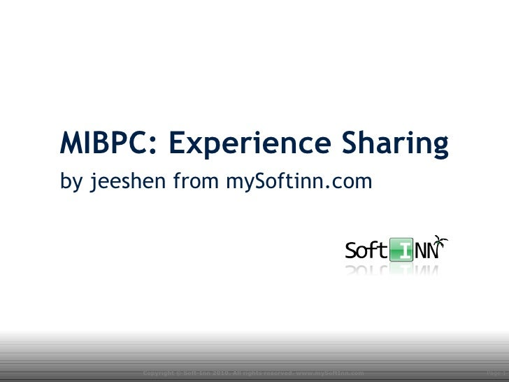 MIBPC: Experience Sharing by jeeshen from mySoftinn.com