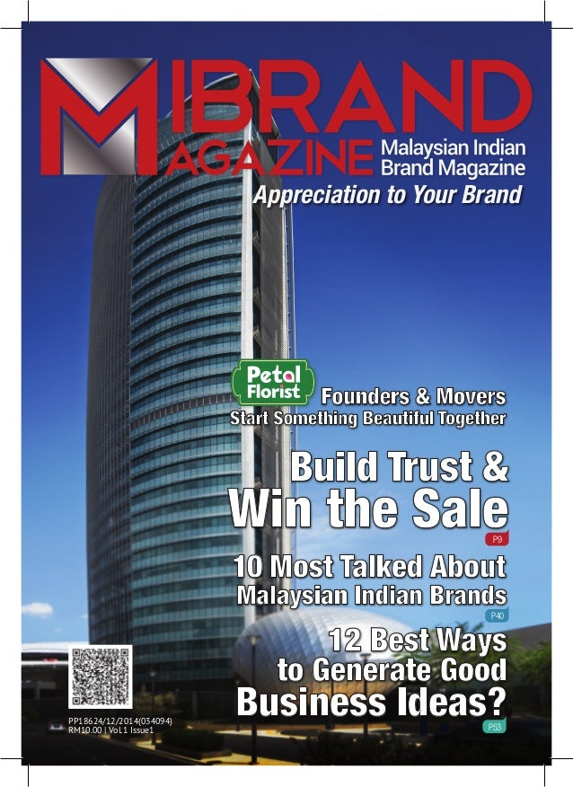 Build Trust & Win the SaleP9 10 Most Talked About Malaysian Indian Brands P40 12 Best Ways to Generate Good Business Ideas...