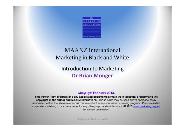 MAANZ International                   Marketing in Black and White                        Introduction to Marketing       ...
