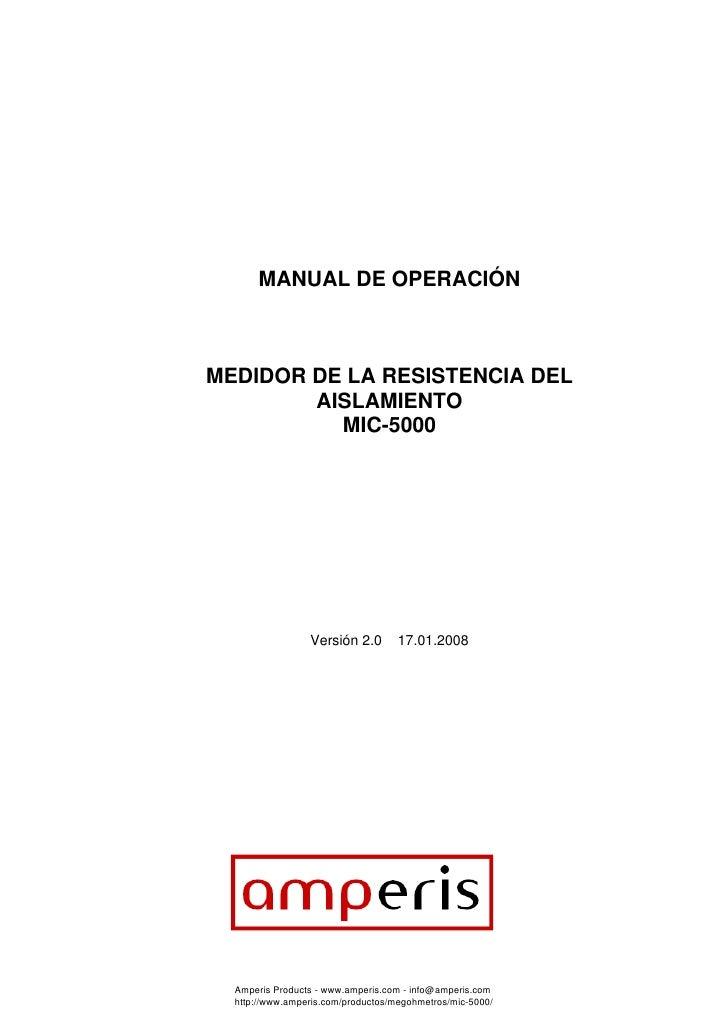 MANUAL DE OPERACIÓN    MEDIDOR DE LA RESISTENCIA DEL         AISLAMIENTO           MIC-5000                      Versión 2...