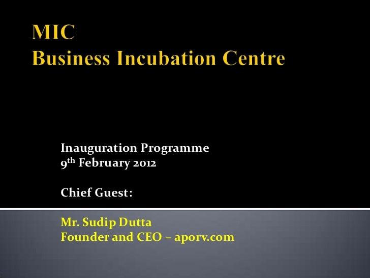 Inauguration Programme9th February 2012Chief Guest:Mr. Sudip DuttaFounder and CEO – aporv.com