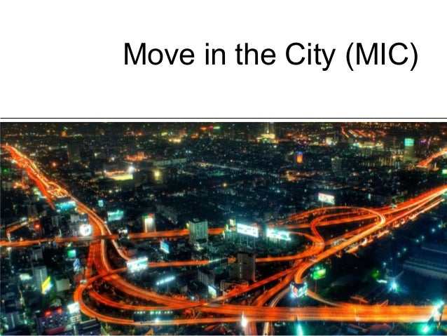 Move in the City (MIC)1