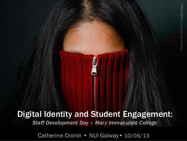 ImageCCBY-NC-ND2.0FredericPoirotDigital Identity and Student Engagement:Staff Development Day – Mary Immaculate CollegeCat...