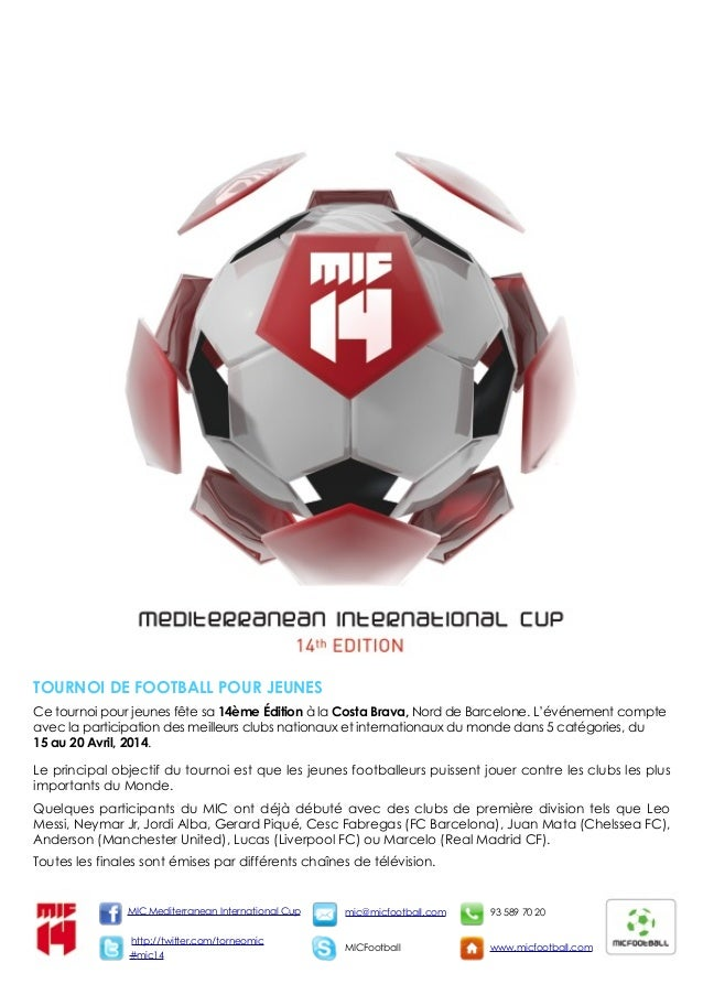 MIC Mediterranean International Cup #mic14 mic@micfootball.com MICFootball 93 589 70 20 www.micfootball.com http://twitter...