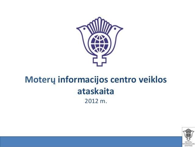 Moterų informacijos centro veiklos ataskaita 2012 m.