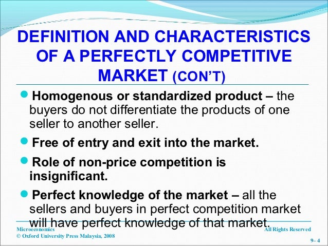 the characteristics of a perfectly competitive A great many sellers who act independently of each other would be aperfect competitive market.
