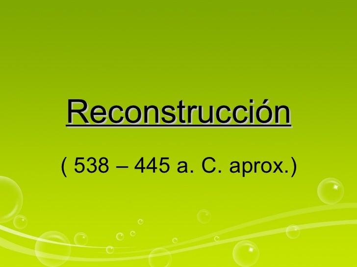Reconstrucción ( 538 – 445 a. C. aprox.)