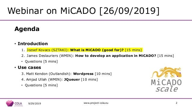What is it (good for)? - MiCADO webinar No.1/4 - 09/2019 Slide 2