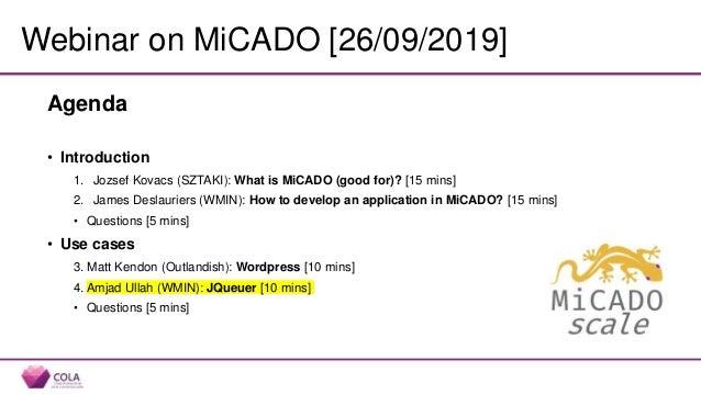 Deadline-based scaling - JQueuer Demo - MiCADO webinar No.4/4 - 09/2019 Slide 2