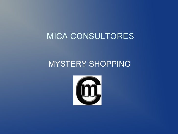 MICA CONSULTORESMYSTERY SHOPPING