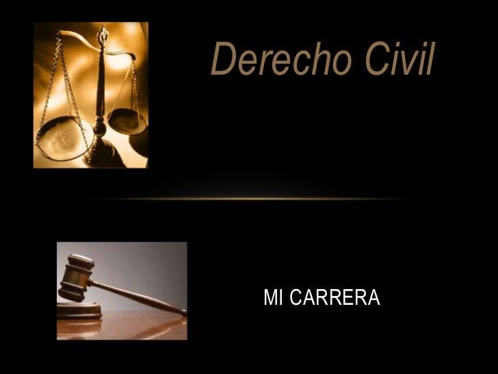 Derecho Civil<br />Mi Carrera<br />