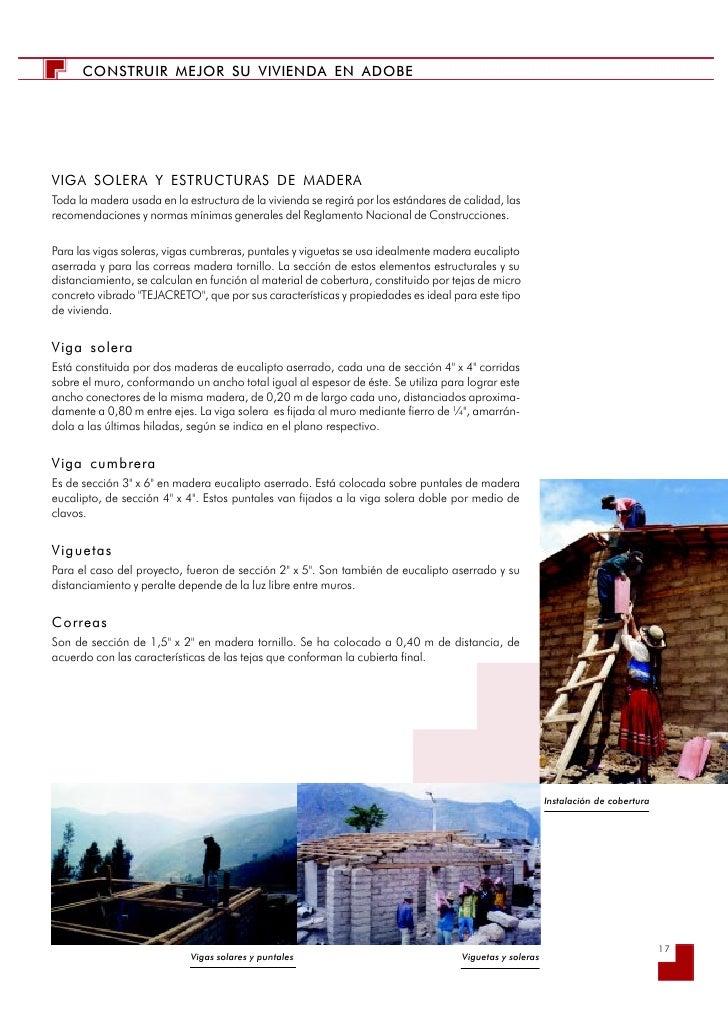 CONSTRUIR MEJOR SU VIVIENDA EN ADOBE     VIGA SOLERA Y ESTRUCTURAS DE MADERA Toda la madera usada en la estructura de la v...