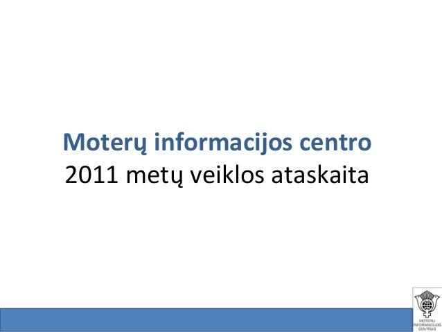 Moterų informacijos centro2011 metų veiklos ataskaita