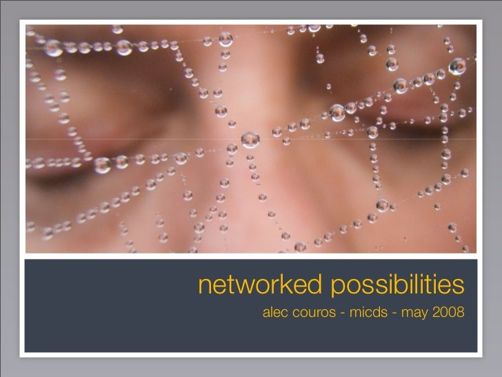 networked possibilities      alec couros - micds - may 2008