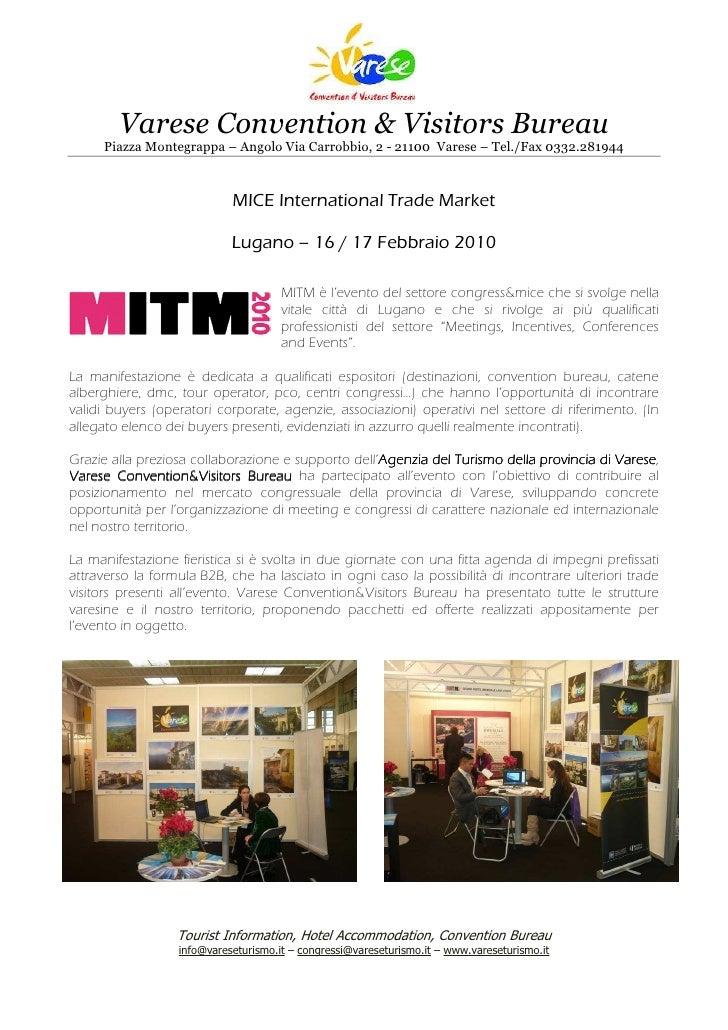 Varese Convention & Visitors Bureau      Piazza Montegrappa – Angolo Via Carrobbio, 2 - 21100 Varese – Tel./Fax 0332.28194...
