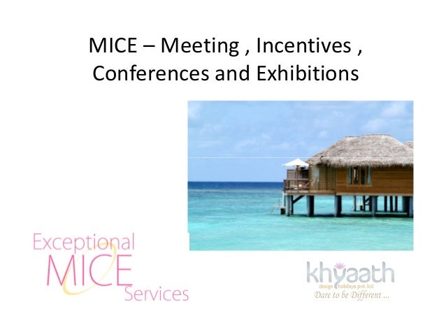 MICE – Meeting , Incentives , Conferences and Exhibitions