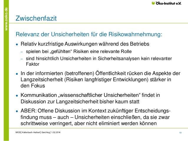 10 www.oeko.de Zwischenfazit Relevanz der Unsicherheiten für die Risikowahrnehmung: ● Relativ kurzfristige Auswirkungen wä...