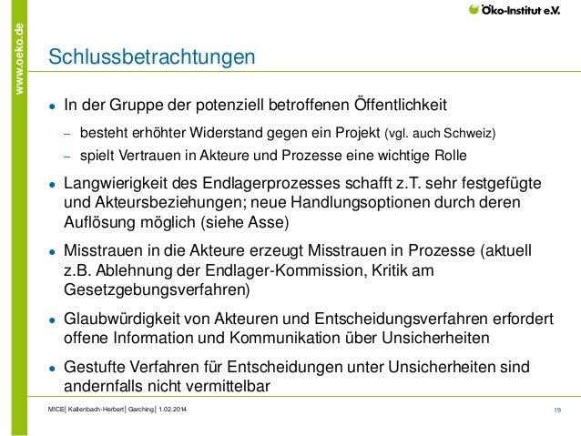 19 www.oeko.de Schlussbetrachtungen ● In der Gruppe der potenziell betroffenen Öffentlichkeit ‒ besteht erhöhter Widerstan...