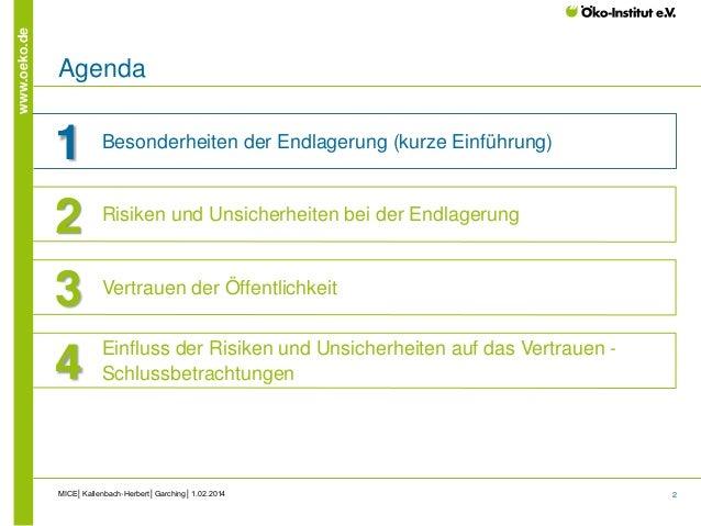 2 www.oeko.de MICE│Kallenbach-Herbert│Garching│1.02.2014 Agenda 1 Besonderheiten der Endlagerung (kurze Einführung) 2 Risi...