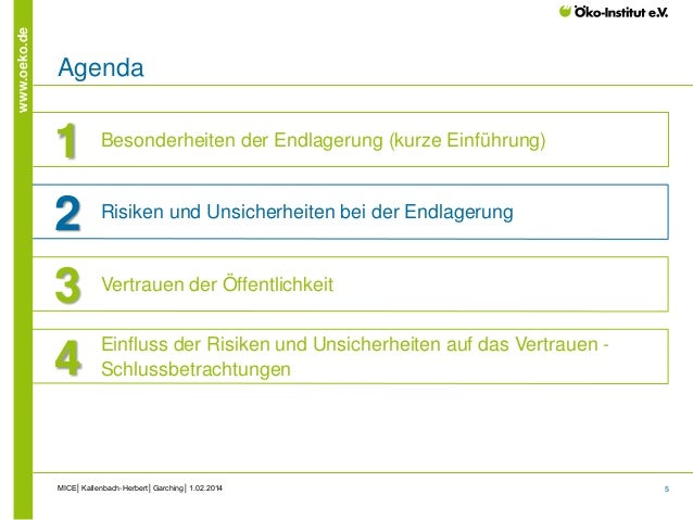 5 www.oeko.de MICE│Kallenbach-Herbert│Garching│1.02.2014 Agenda 1 Besonderheiten der Endlagerung (kurze Einführung) 2 Risi...