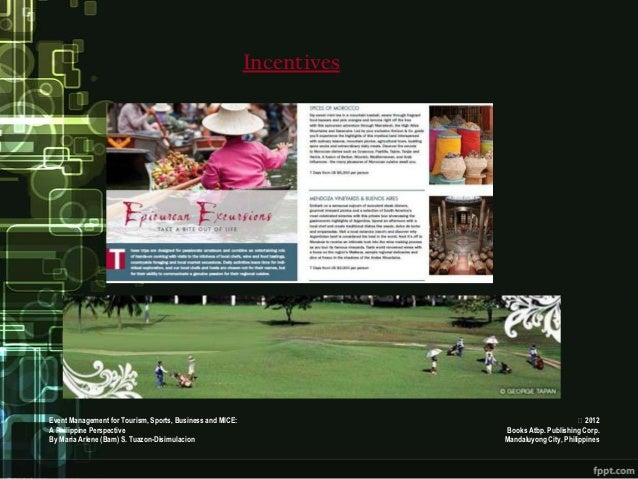 IncentivesEvent Management for Tourism, Sports, Business and MICE:                                      2012A Philippine ...