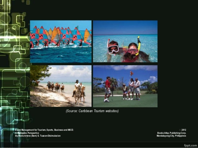 (Source: Caribbean Tourism websites)Event Management for Tourism, Sports, Business and MICE:                              ...