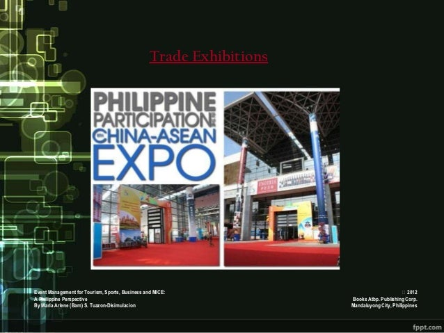 Trade ExhibitionsEvent Management for Tourism, Sports, Business and MICE:                                   2012A Philipp...
