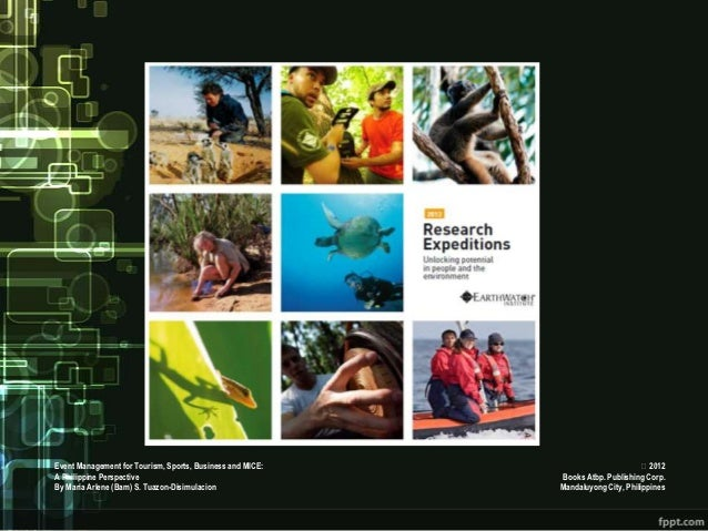 Event Management for Tourism, Sports, Business and MICE:                         2012A Philippine Perspective            ...