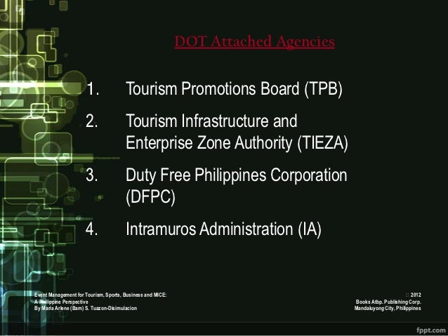 DOT Attached Agencies                     1.               Tourism Promotions Board (TPB)                     2.          ...