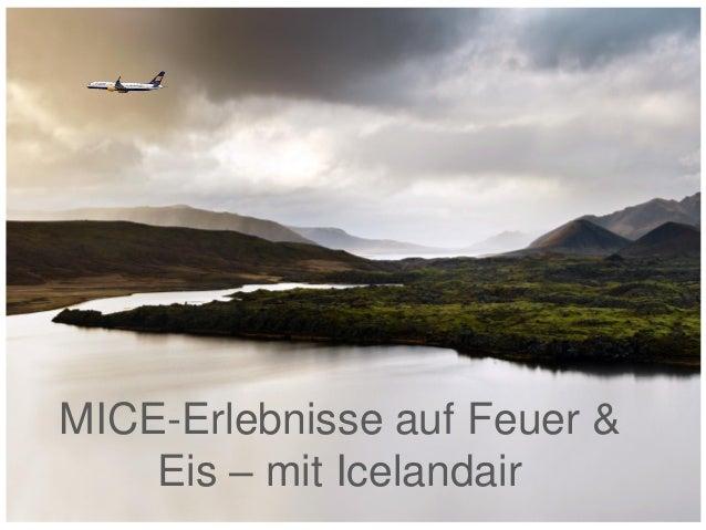 MICE-Erlebnisse auf Feuer & Eis – mit Icelandair