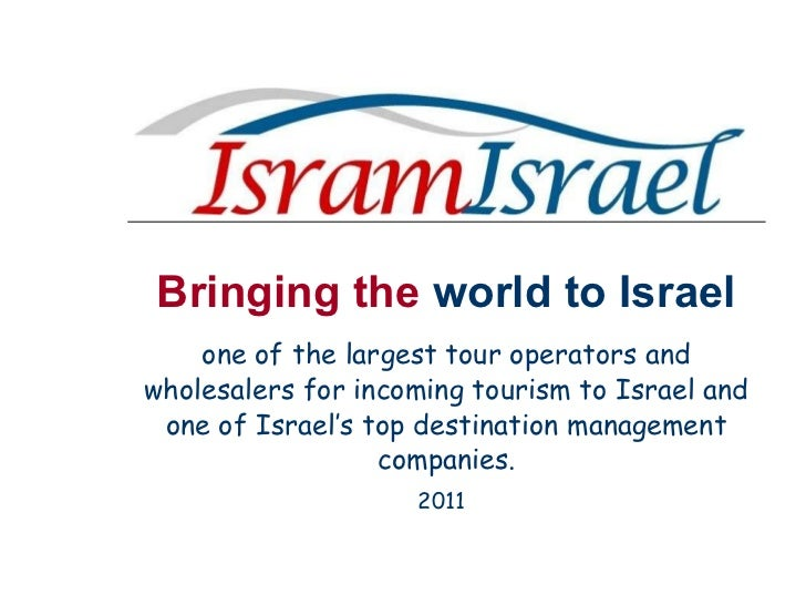 Bringing the  world to Israel one of the largest tour operators and wholesalers for incoming tourism to Israel and one of ...