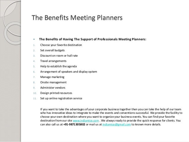 The Benefits Meeting Planners  The Benefits of Having The Support of Professionals Meeting Planners: 1. Choose your favor...