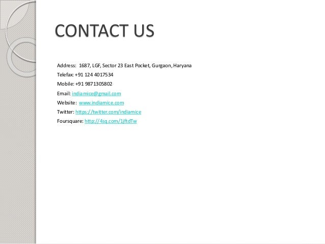 CONTACT US Address: 1687, LGF, Sector 23 East Pocket, Gurgaon, Haryana Telefax: +91 124 4017534 Mobile: +91 9871305802 Ema...