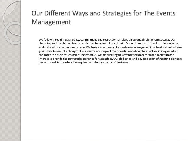 Our Different Ways and Strategies for The Events Management We follow three things sincerity, commitment and respect which...