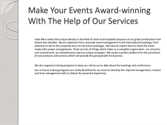 Make Your Events Award-winning With The Help of Our Services India Mice makes the unique identity in the field of travel a...