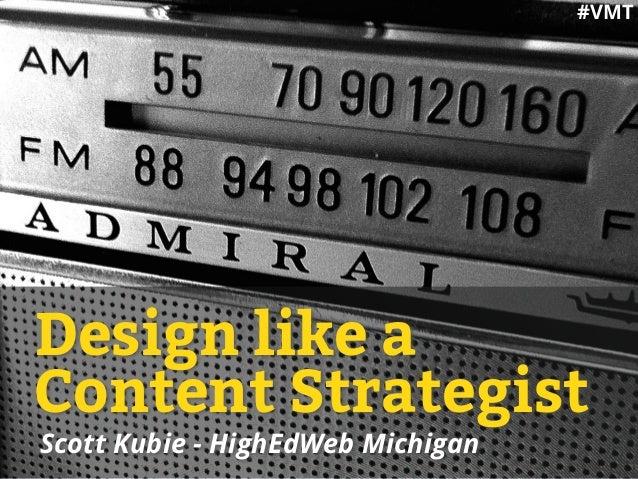 @scottrocketship Scott Kubie - HighEdWeb Michigan Design like a Content Strategist #VMT