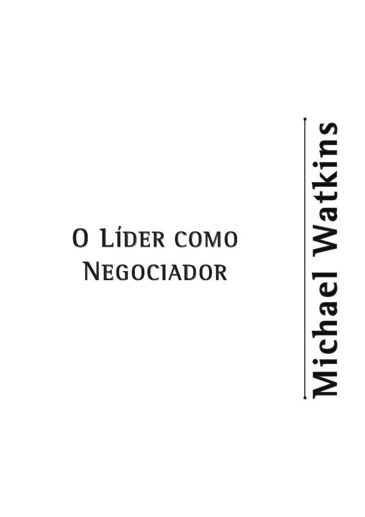Michael Watkins O L ÍDER COMO  N EGOCIADOR