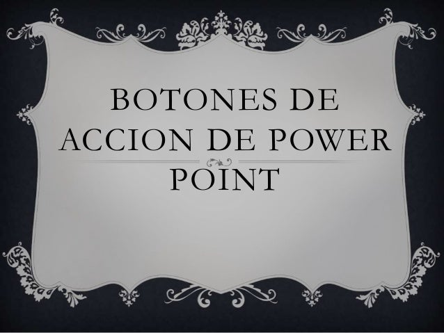 BOTONES DE ACCION DE POWER POINT
