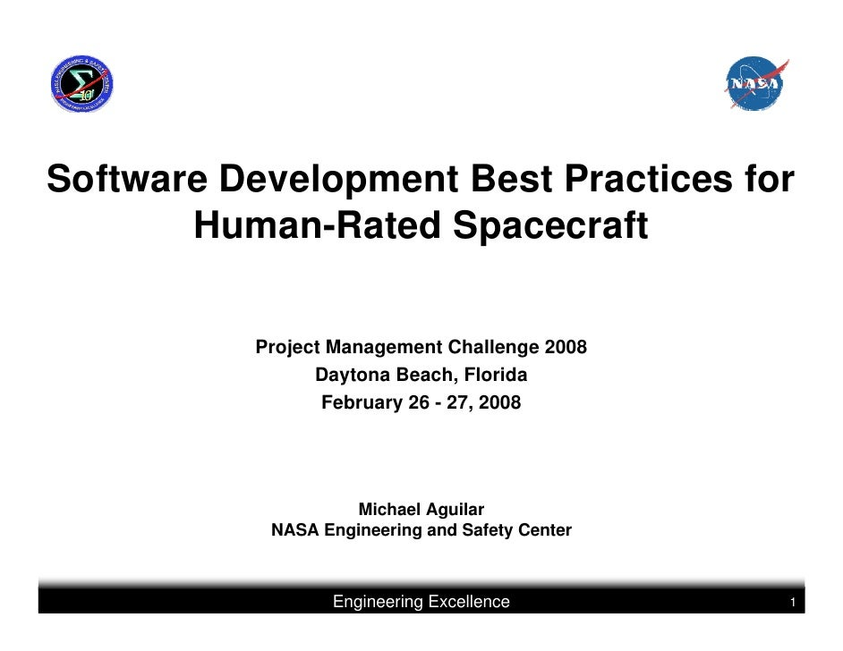 Software Development Best Practices for       Human-Rated Spacecraft          Project Management Challenge 2008           ...