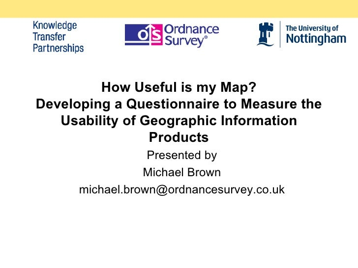 How Useful is my Map? Developing a Questionnaire to Measure the    Usability of Geographic Information                  Pr...