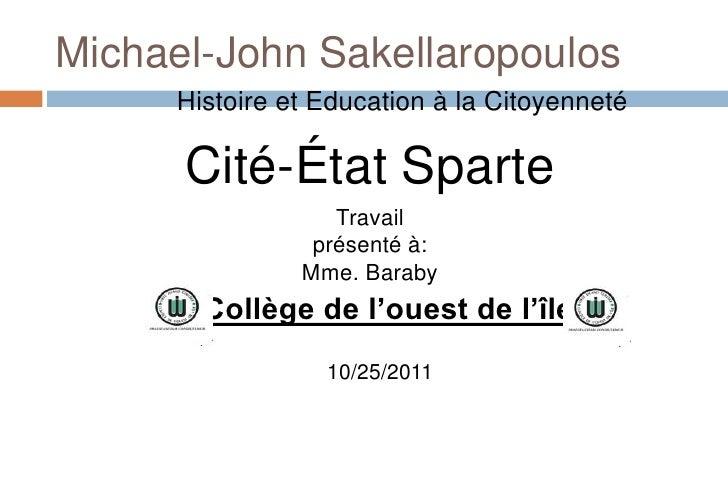 Michael-John Sakellaropoulos     Histoire et Education à la Citoyenneté      Cité-État Sparte                  Travail    ...