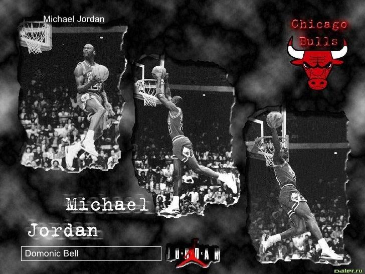 Michael Jordan Michael Jordan Domonic Bell