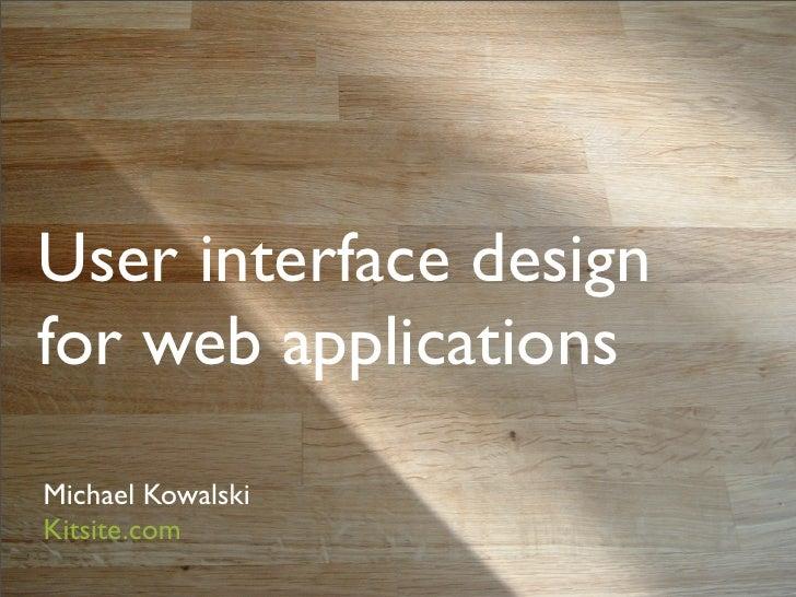 User interface design for web applications Michael Kowalski Kitsite.com