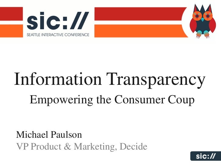 Information Transparency   Empowering the Consumer CoupMichael PaulsonVP Product & Marketing, Decide